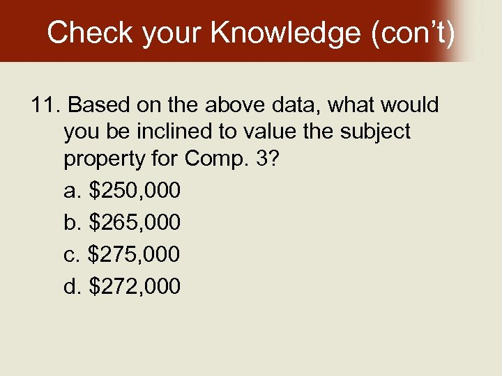 Check your Knowledge (con't) 11. Based on the above data, what would you be