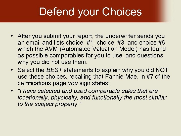 Defend your Choices • After you submit your report, the underwriter sends you an