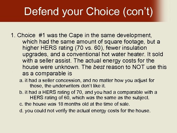 Defend your Choice (con't) 1. Choice #1 was the Cape in the same development,