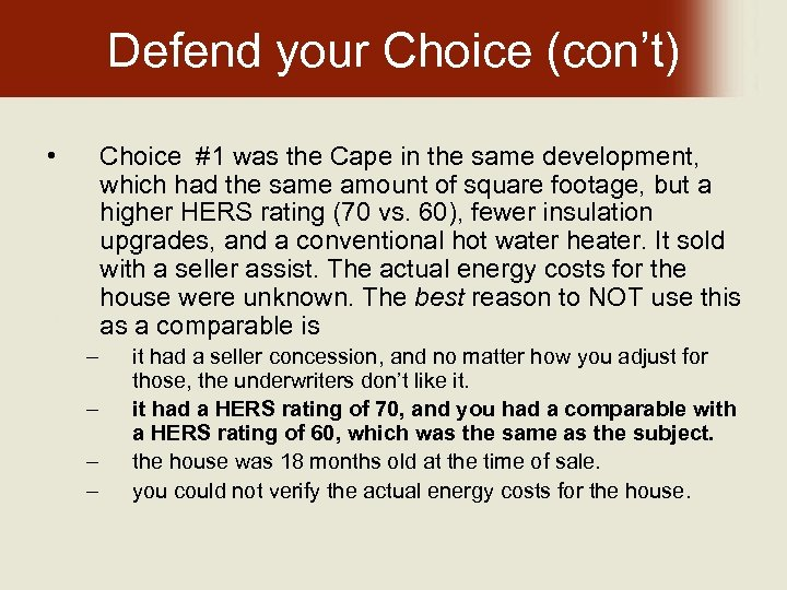 Defend your Choice (con't) • Choice #1 was the Cape in the same development,