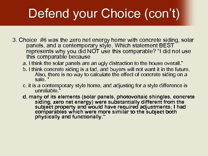 Defend your Choice (con't) 3. Choice #6 was the zero net energy home with
