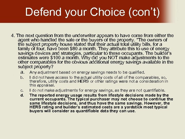 Defend your Choice (con't) 4. The next question from the underwriter appears to have