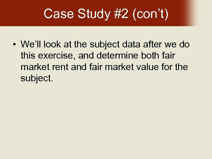 Case Study #2 (con't) • We'll look at the subject data after we do