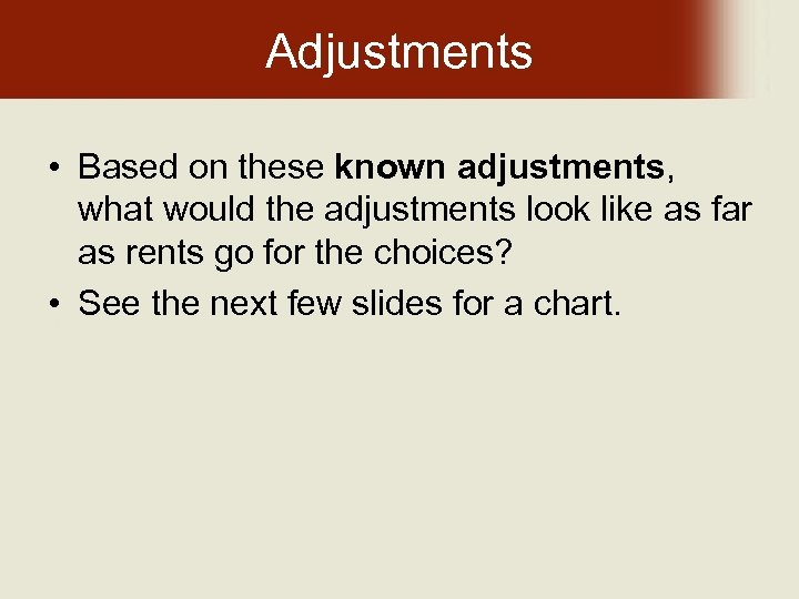 Adjustments • Based on these known adjustments, what would the adjustments look like as
