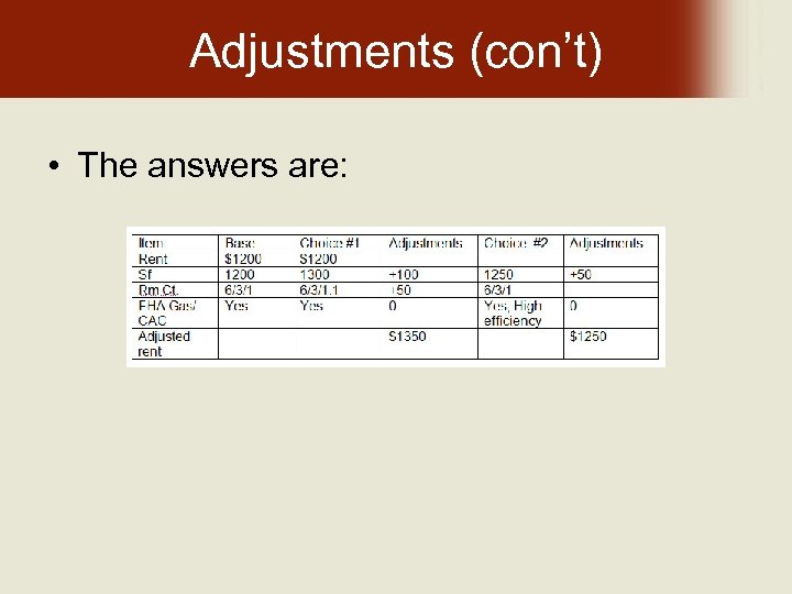 Adjustments (con't) • The answers are: