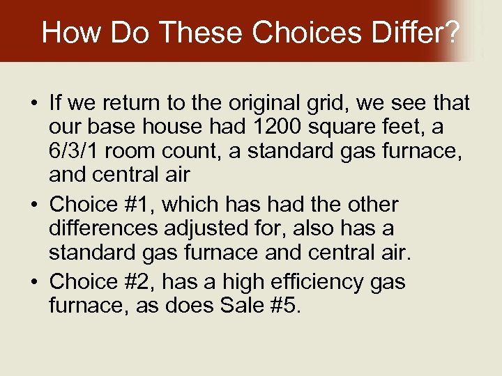 How Do These Choices Differ? • If we return to the original grid, we