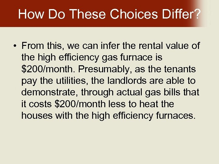 How Do These Choices Differ? • From this, we can infer the rental value