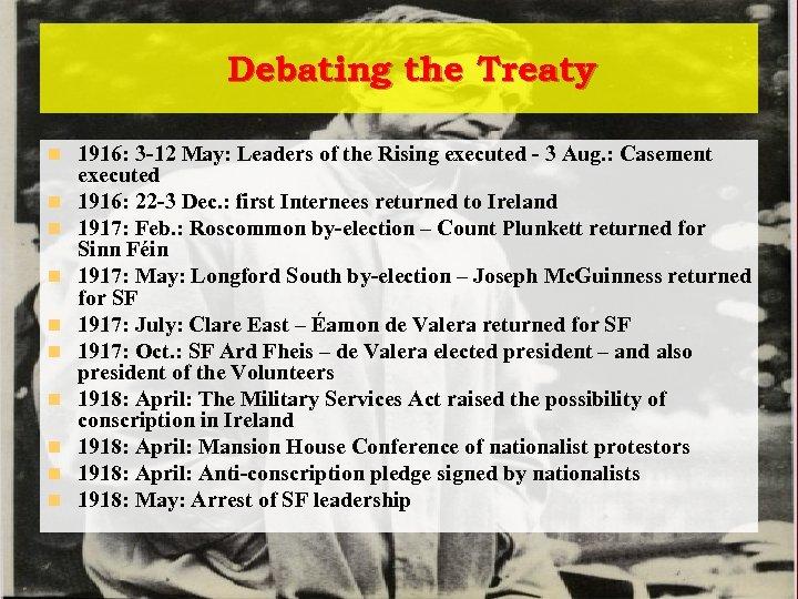 Debating the Treaty n n n n n 1916: 3 -12 May: Leaders of