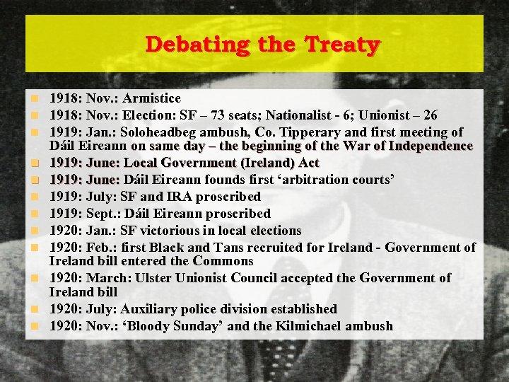 Debating the Treaty n n n 1918: Nov. : Armistice 1918: Nov. : Election: