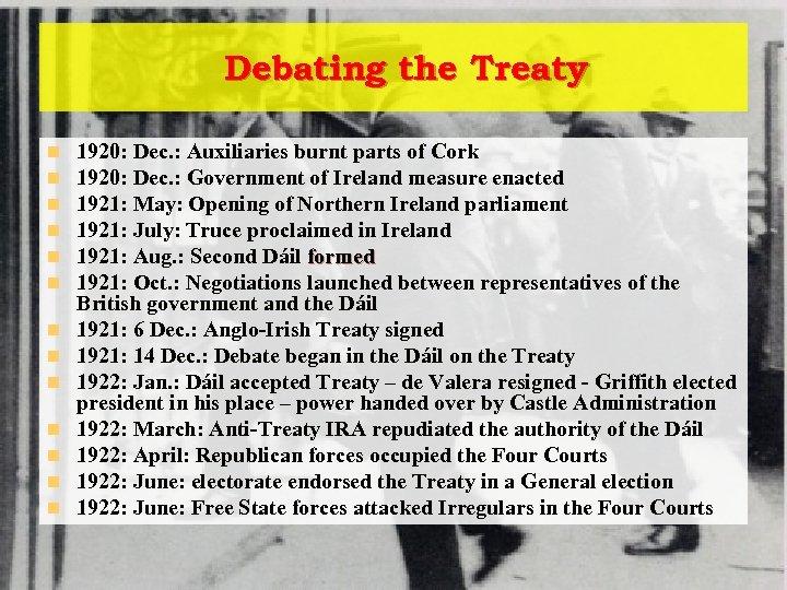 Debating the Treaty n n n n 1920: Dec. : Auxiliaries burnt parts of