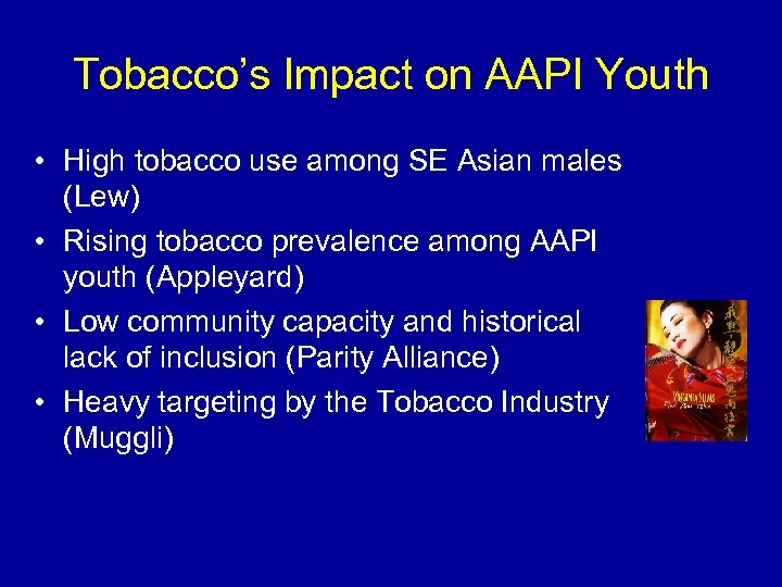 Tobacco's Impact on AAPI Youth • High tobacco use among SE Asian males (Lew)
