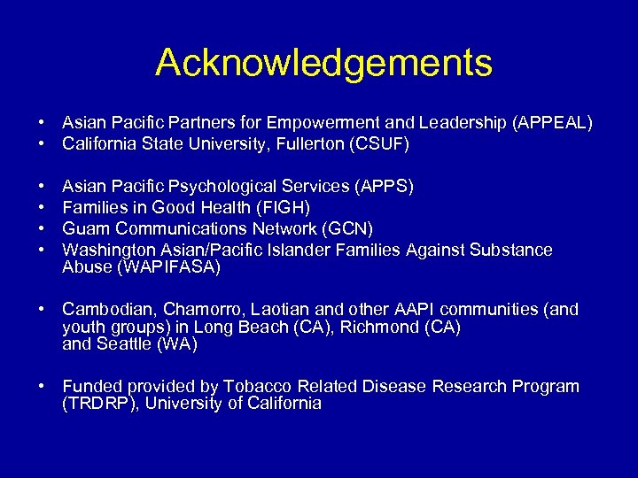 Acknowledgements • Asian Pacific Partners for Empowerment and Leadership (APPEAL) • California State University,