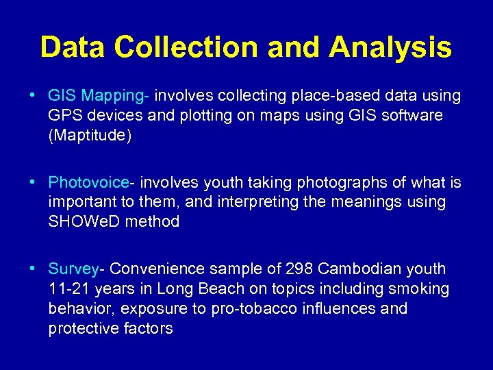 Data Collection and Analysis • GIS Mapping- involves collecting place-based data using GPS devices
