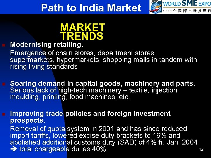 Path to India Market MARKET TRENDS n Modernising retailing. Emergence of chain stores, department