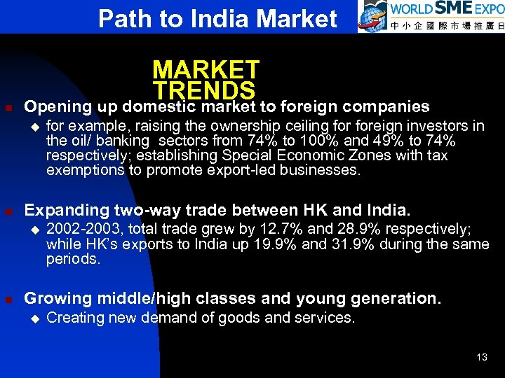 Path to India Market n MARKET TRENDS to foreign companies Opening up domestic market