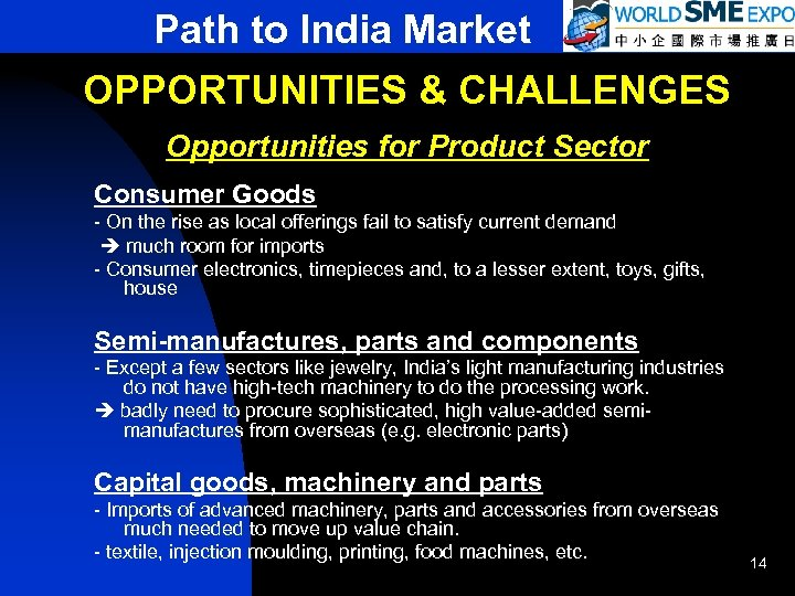 Path to India Market OPPORTUNITIES & CHALLENGES Opportunities for Product Sector Consumer Goods -