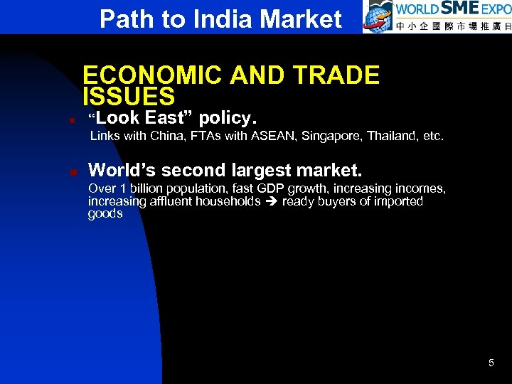 "Path to India Market ECONOMIC AND TRADE ISSUES n ""Look East"" policy. Links with"