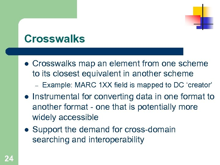Crosswalks l Crosswalks map an element from one scheme to its closest equivalent in