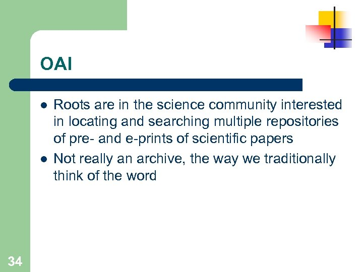 OAI l l 34 Roots are in the science community interested in locating and