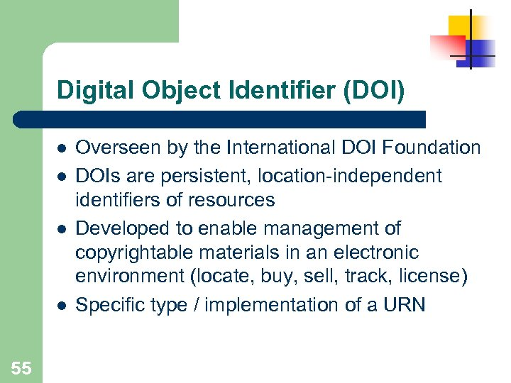 Digital Object Identifier (DOI) l l 55 Overseen by the International DOI Foundation DOIs