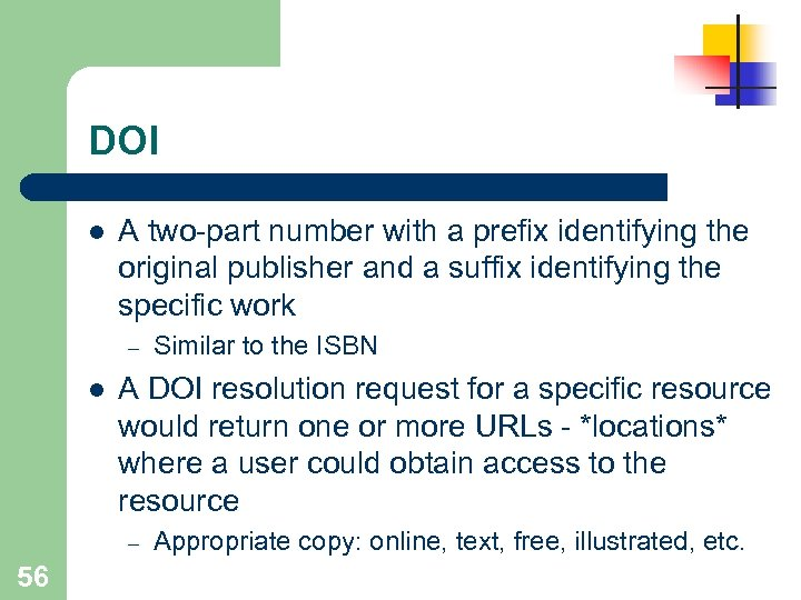 DOI l A two-part number with a prefix identifying the original publisher and a