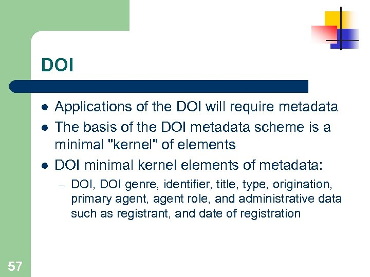 DOI l l l Applications of the DOI will require metadata The basis of