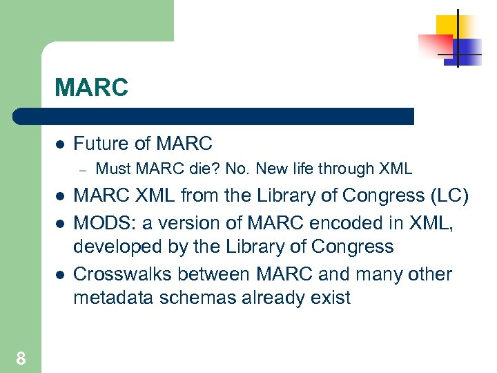 MARC l Future of MARC – l l l 8 Must MARC die? No.