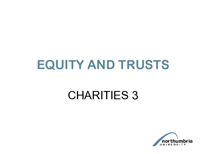 EQUITY AND TRUSTS CHARITIES 3