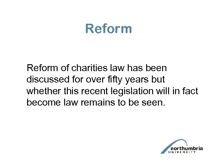 Reform of charities law has been discussed for over fifty years but whether this