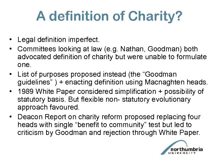A definition of Charity? • Legal definition imperfect. • Committees looking at law (e.