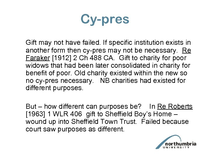 Cy-pres Gift may not have failed. If specific institution exists in another form then