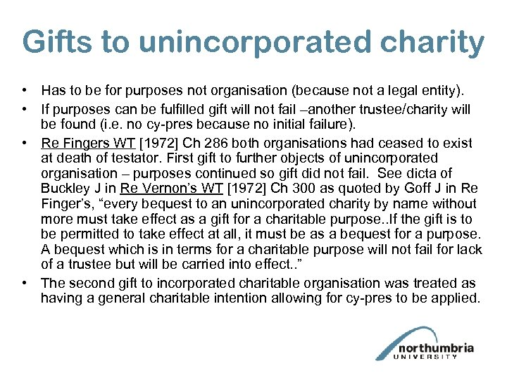 Gifts to unincorporated charity • Has to be for purposes not organisation (because not