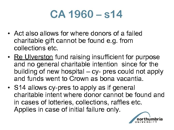 CA 1960 – s 14 • Act also allows for where donors of a