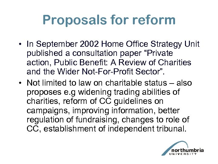 Proposals for reform • In September 2002 Home Office Strategy Unit published a consultation