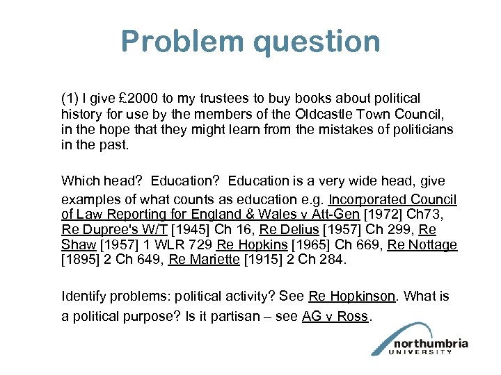 Problem question (1) I give £ 2000 to my trustees to buy books about