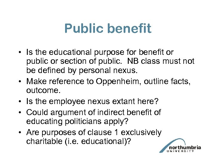 Public benefit • Is the educational purpose for benefit or public or section of