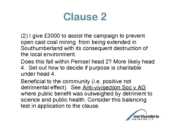 Clause 2 (2) I give £ 3000 to assist the campaign to prevent open
