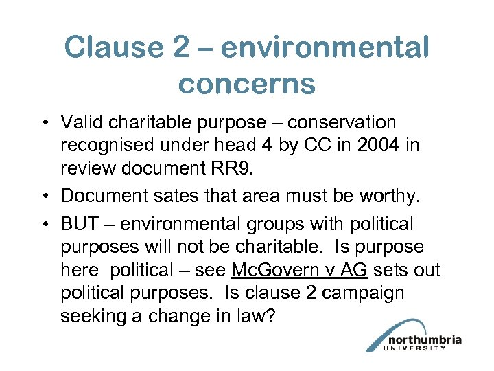 Clause 2 – environmental concerns • Valid charitable purpose – conservation recognised under head
