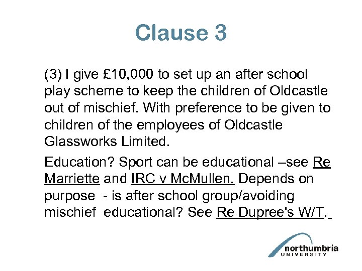 Clause 3 (3) I give £ 10, 000 to set up an after school