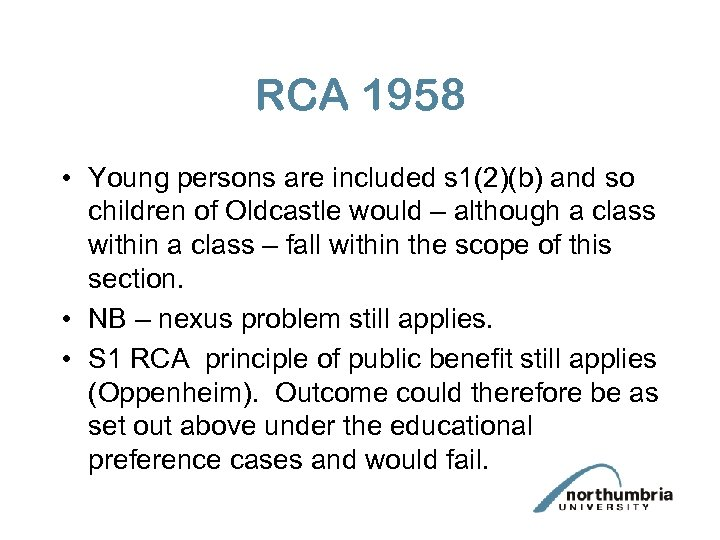 RCA 1958 • Young persons are included s 1(2)(b) and so children of Oldcastle