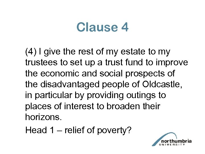 Clause 4 (4) I give the rest of my estate to my trustees to