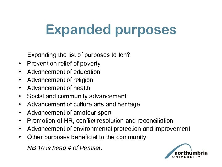 Expanded purposes • • • Expanding the list of purposes to ten? Prevention relief