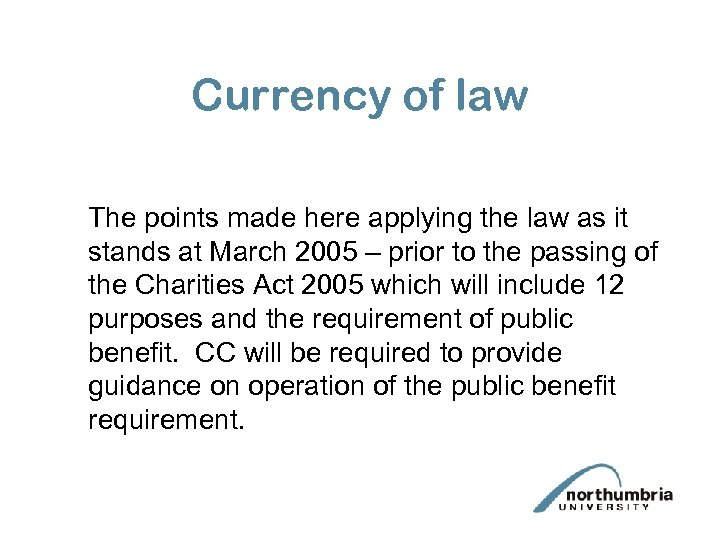 Currency of law The points made here applying the law as it stands at