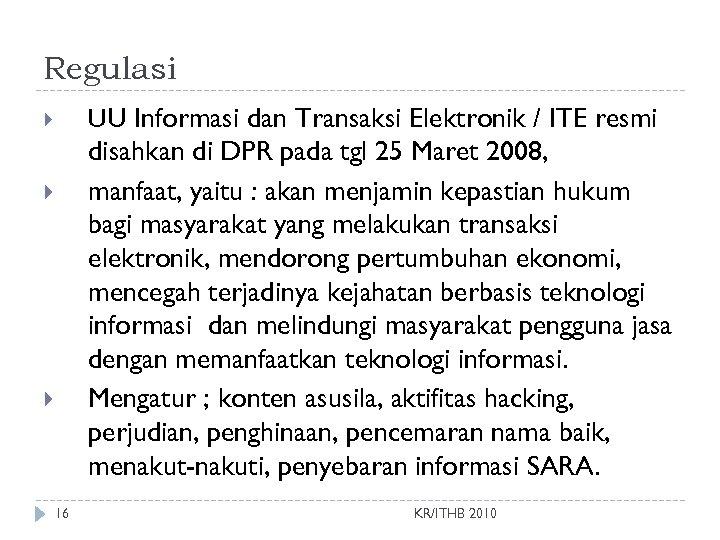 Regulasi UU Informasi dan Transaksi Elektronik / ITE resmi disahkan di DPR pada tgl