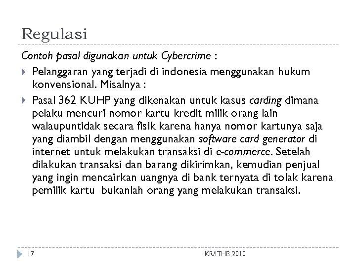 Regulasi Contoh pasal digunakan untuk Cybercrime : Pelanggaran yang terjadi di indonesia menggunakan hukum