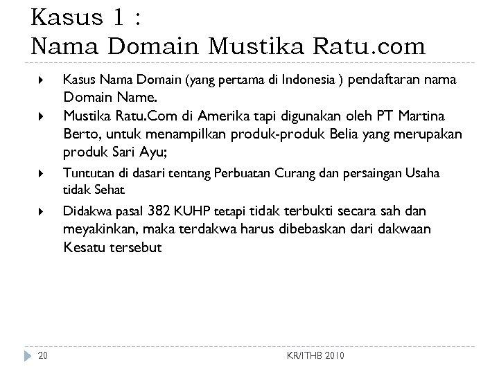 Kasus 1 : Nama Domain Mustika Ratu. com Kasus Nama Domain (yang pertama di