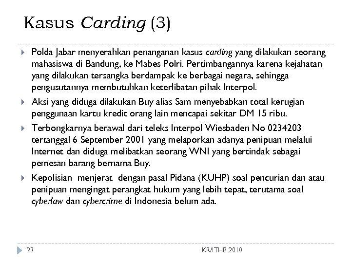 Kasus Carding (3) Polda Jabar menyerahkan penanganan kasus carding yang dilakukan seorang mahasiswa di