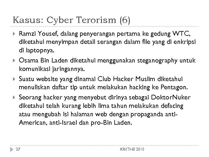 Kasus: Cyber Terorism (6) Ramzi Yousef, dalang penyerangan pertama ke gedung WTC, diketahui menyimpan