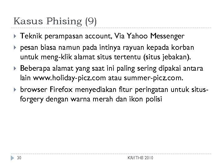 Kasus Phising (9) Teknik perampasan account, Via Yahoo Messenger pesan biasa namun pada intinya