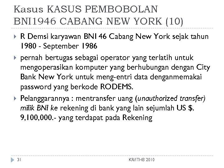 Kasus KASUS PEMBOBOLAN BNI 1946 CABANG NEW YORK (10) R Demsi karyawan BNI 46